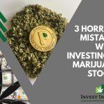3 Horrible Mistakes When Investing in Marijuana Stocks