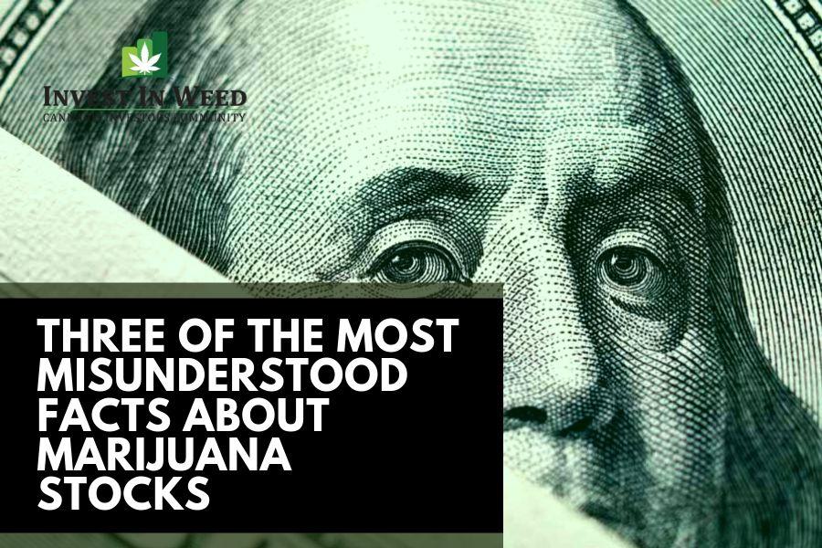 3 of The Most Misunderstood Facts About Marijuana Stocks